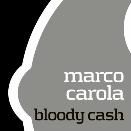 Marco Carola: Bloody Cash: 01 - Bloody Cash (2008)