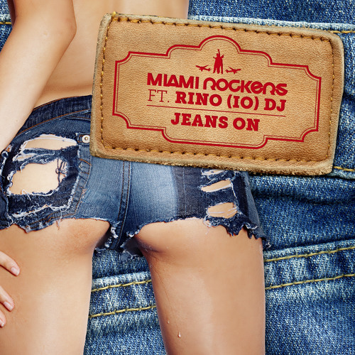 Miami Rockers feat. Rino(IO)DJ - Jeans On (Original Mix)