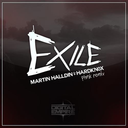 Martinhalldin x Hardkn0x - Exile (Phnk Remix) [Digital Empire Records]