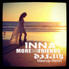 Inna More Than Friends Dj SAM Mashup Remix