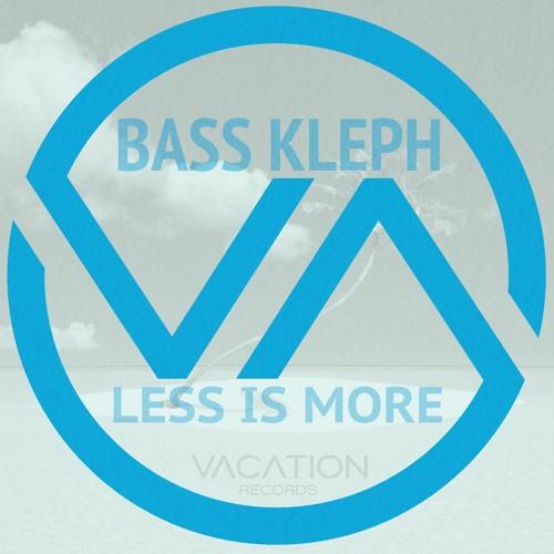 Bass Kleph - Less Is More (Original Mix)