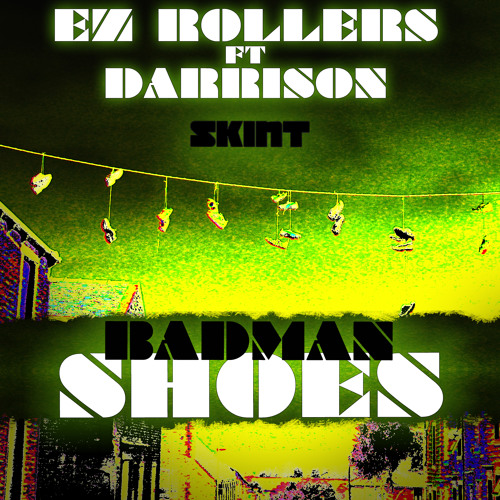 EZ Rollers ft. Darrison - Badman Shoes (House Of Virus Remix)