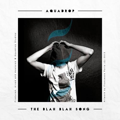 Aquadrop - The Blah Blah Song