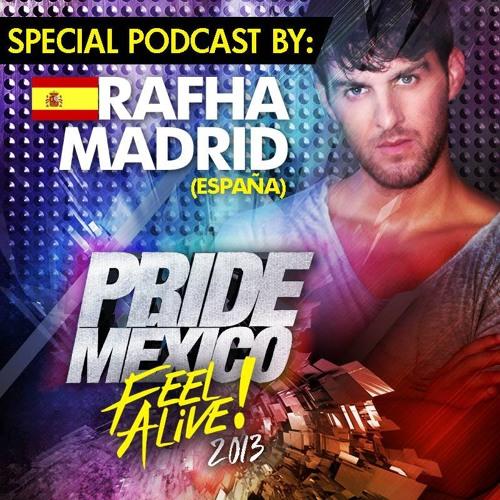 Rafha Madrid - Pride Mexico Feel Alive 2013