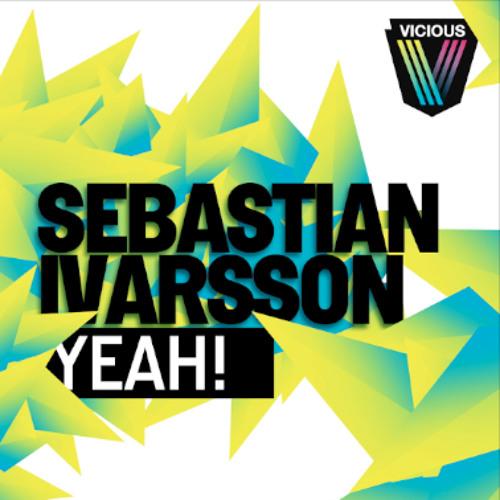Sebastian Ivarsson - Yeah!