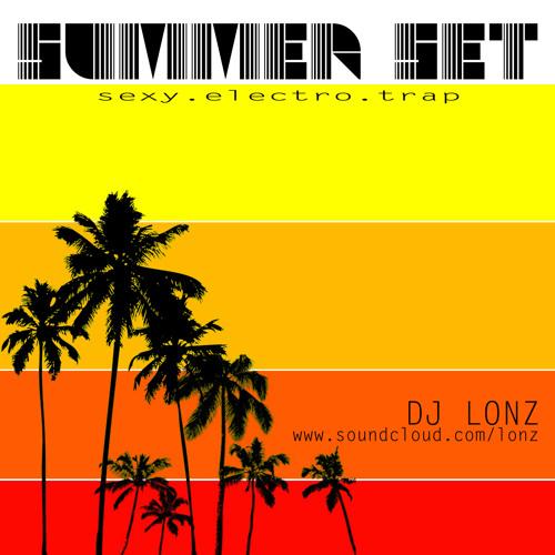 SUMMER SET (sexy.electro.trap) - DJLONZ