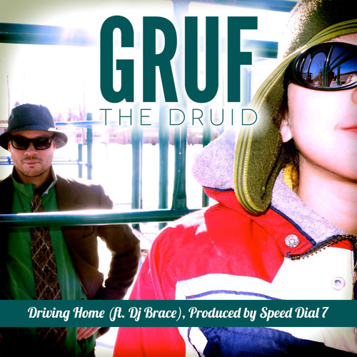 Gruf the Druid - Driving Home (ft. Dj Brace) - Prod. by Speed Dial 7