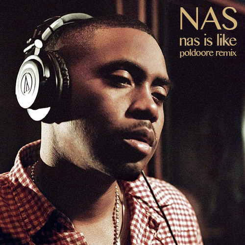 Nas - Nas Is Like (Poldoore Remix)