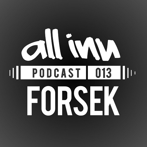 All Inn Podcast 013 - Forsek