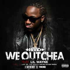 Ace Hood feat Lil Wayne - We Outchea