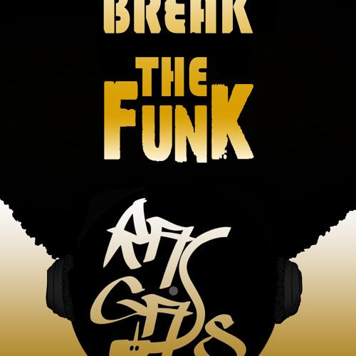 BREAK THE FUNK (featured on Sammy Senior's Mixtape Dig #29)