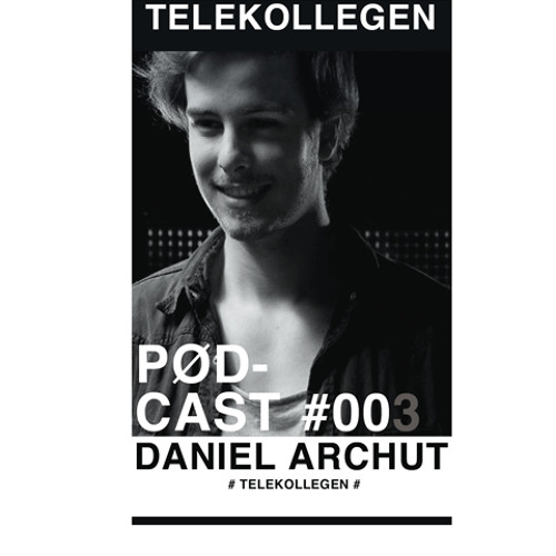 TELEKOLLEGEN Podcast #003 mixed by Daniel Archut