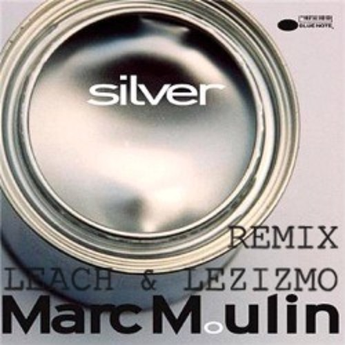 Marc Moulin - Silver (Leach & Lezizmo Still Looking Remix) FREE DOWNLOAD