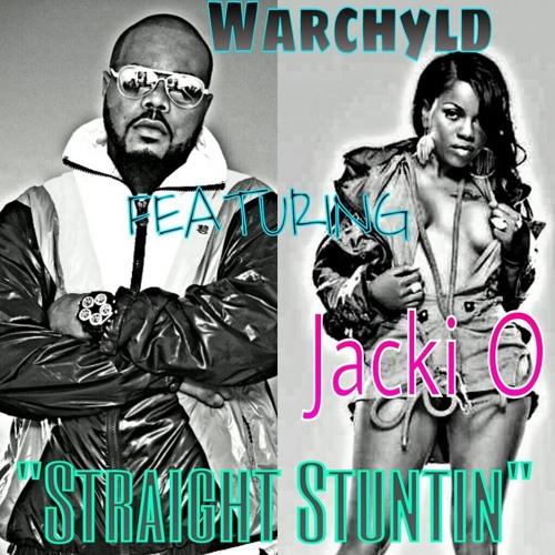 WARCHYLD  (Straight Stuntin) feat Jacki O Hosted by The Drama King DJ KAY SLAY