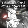 Stereotypical Working Class (LP