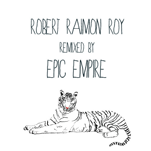 Robert Raimon Roy - Robert Raimon Roy (Epic Empire Remix)