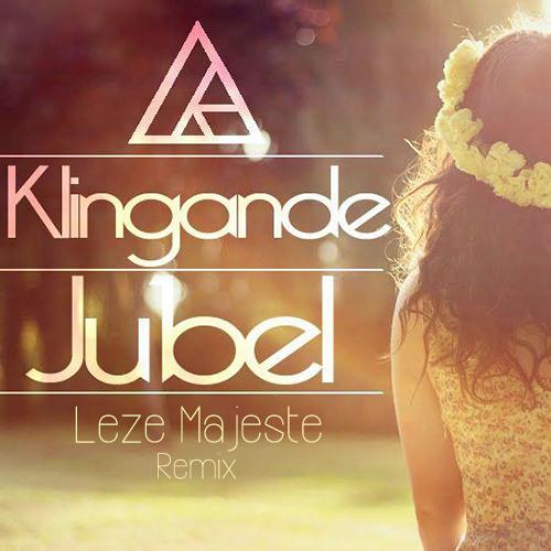 Klingande - Jubel (Leze Majeste Remix)