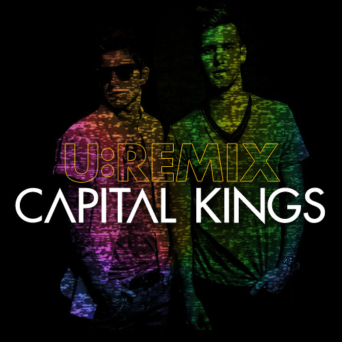 U:Remix Capital Kings - Round 1 (All the Way)