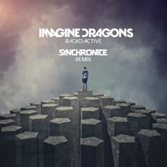 Imagine Dragons - Radioactive (Synchronice Remix)