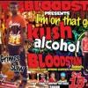 Im on that good kush and alcohol 15th June 2k13 Bloodstain base - Slaw & Mr grimes