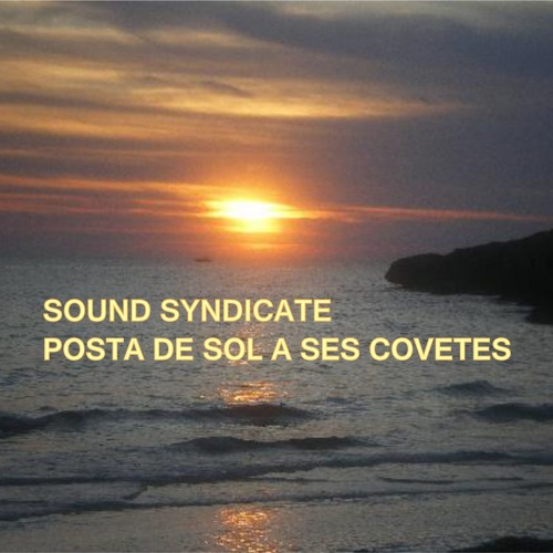SOUND SYNDICATE - POSTA DE SOL A SES COVETES