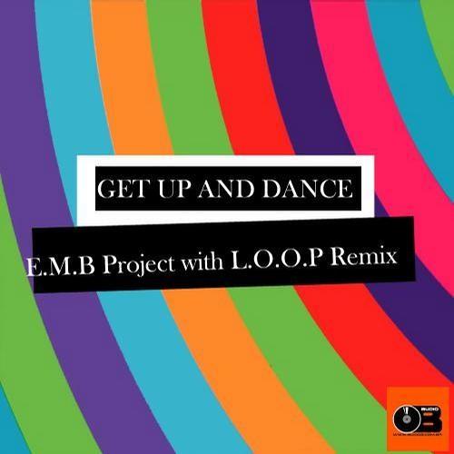 E.M.B Project - Get Up And Dance (L.O.O.P Remix) [SC]