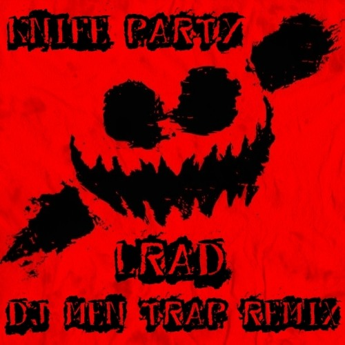 Knife Party - LRAD (Mendus Remix)