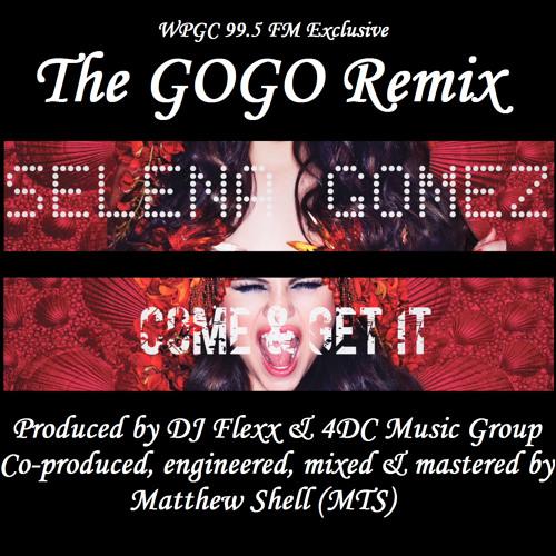 Selena Gomez - Come & Get It (MTS/4DC/DJ Flexx GoGo Remix - WPGC 95.5 Exclusive)