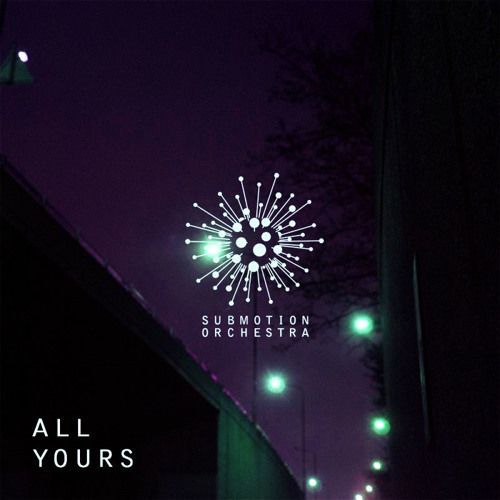 Submotion Orchestra - All Yours (Freddie Joachim Remix deux)