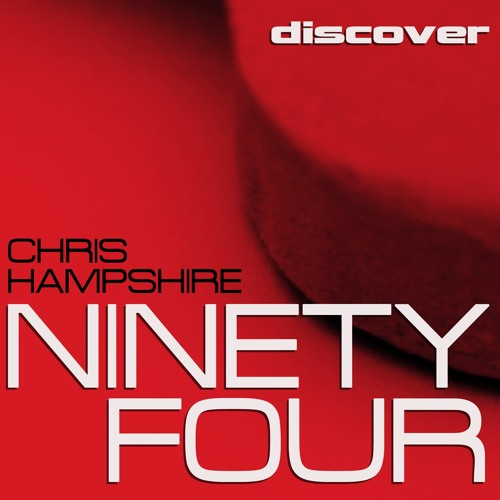 Chris Hampshire - Ninety Four (Ex-Driver remix) [Discover Records]