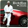 Birdman feat lil Wayne - I Run This [Big Country Remix]