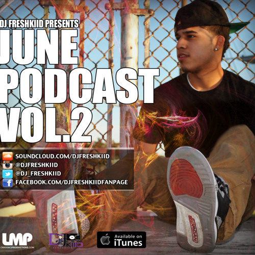 Dj fresh kiid - June Podcast Episode 2