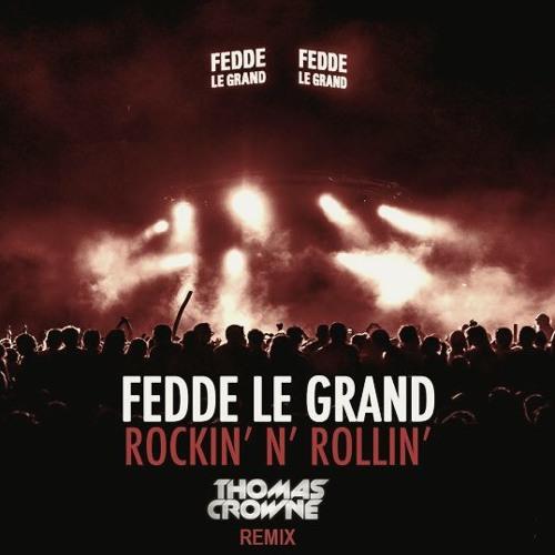 Fedde Le Grand - Rockin' n Rollin' (Thomas Crowne Remix)