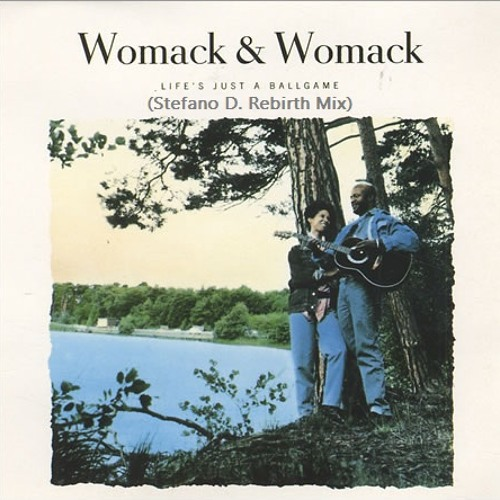 Womack & Womack - Life's Just A Ballgame (In LOVE Mix) CUTTED.