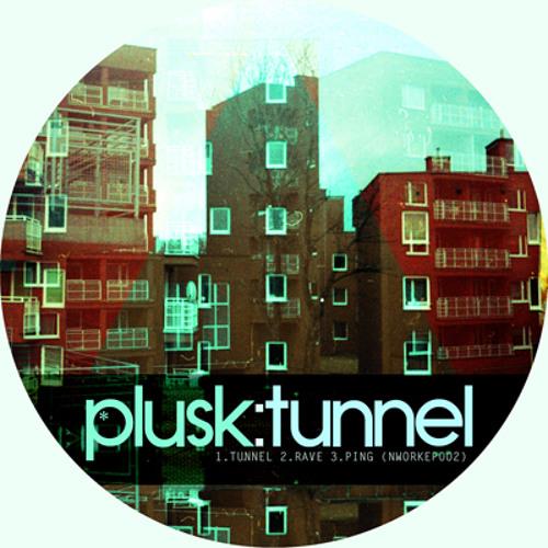 Plusk - Tunnel - Nightworks [NWORKEP002]