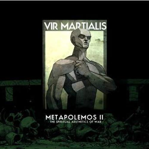 Vir Martialis - Más allá del Arquetipo (with NIN)