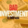 T. Mills - Bad Investment (Feat. Troy NoKA)