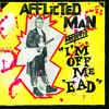 Afflicted Man - For The Few I Please [I'm Off Me 'Ead LP, PERM-036]
