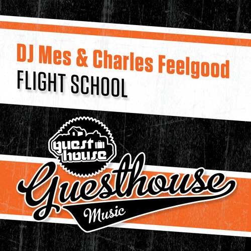 DJ Mes + Charles Feelgood - Flight School