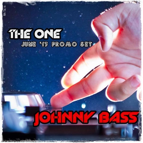 JOHNNY BASS - THE ONE (JUNE '13 PROMO SET)
