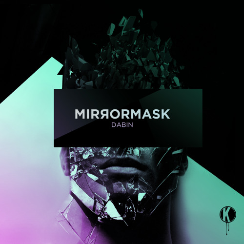 Mirrormask by Dabin ft. Koda & CoMa
