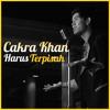 Cakra Khan - Harus Terpisah by @chiminii @abcdefarisha @dellapradilla