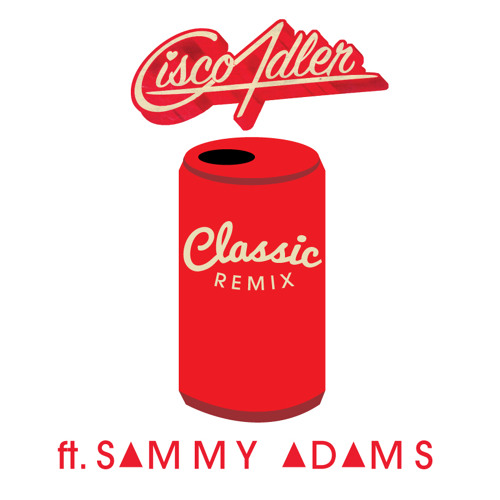 Cisco Adler - Classic (REMIX) ft. Sammy Adams - ThisSongIsSick.com Exclusive Premiere