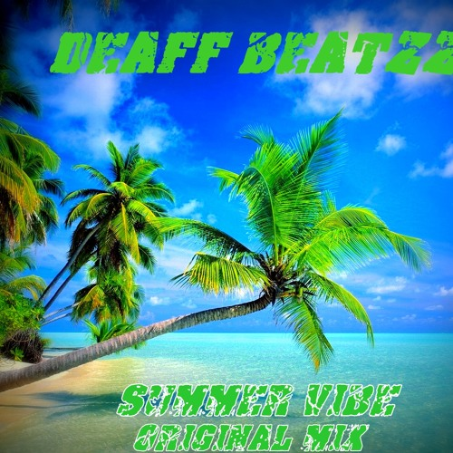 Deaff Beattz - Summer Vibe (Original Mix)