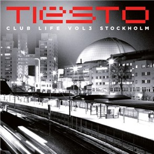 Tiësto Club Life Vol3 Stockholm Mix Complet