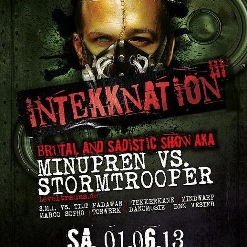 The Brutal & Sadistic Show aka Minupren & Stormtrooper @ InTEKKnatioN 01.06.2013