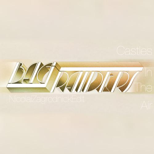 Bag Raiders - Castles In The Air (Nicolai Zagrodnick Edit)