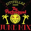 Cityfellaz June Mix ft. The Partysquad