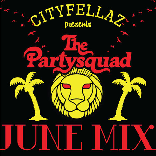 Cityfellaz June Mix ft. The Partysquad
