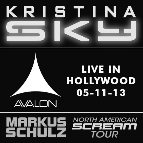 Kristina Sky Live @ Avalon Hollywood (Markus Schulz Scream Bus Tour) [05-11-13]